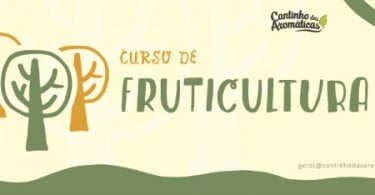 Cantinho das Aromáticas promove Curso de Fruticultura