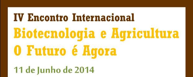 IV Encontro Internacional Biotecnologia e Agricultura: o Futuro é Agora