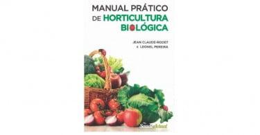 Manual Prático de Horticultura Biológica chega às livrarias