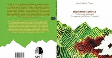 Publicado livro que recupera história da Sociedade Portuguesa das Ciências Florestais