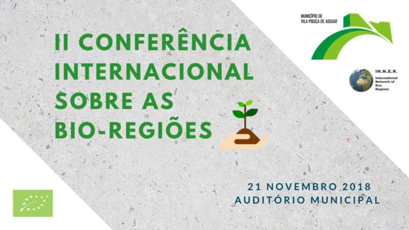 'II Conferência Internacional sobre as Bio-Regiões' realiza-se a 21 de novembro