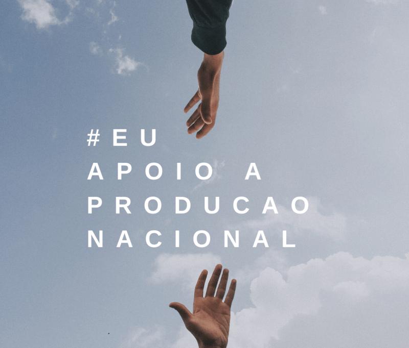#EuApoioaProducaoNacional1