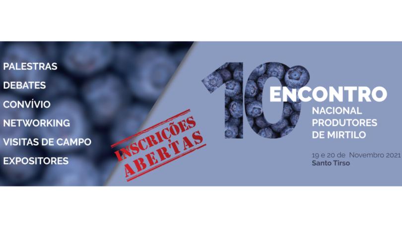 A 10ª edição do Encontro Nacional de Produtores de Mirtilo realiza-se nos dias 19 (sexta) e 20 (sábado) de novembro.